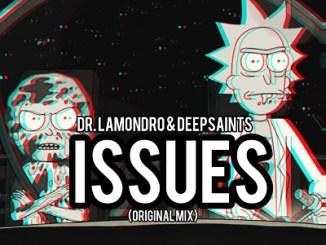 Dr. Lamondro & DeepSaints – Issues (Original Mix) mp3 download