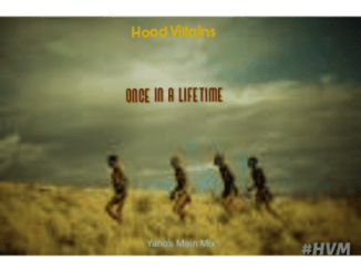 Hood Villains – Once In A Lifetime (Yano's Main Mix) mp3 download