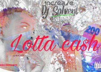 Increase & Deejay Solvent – Lotta Cash mp3 download