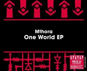 EP: Mthora – One World Zip Download