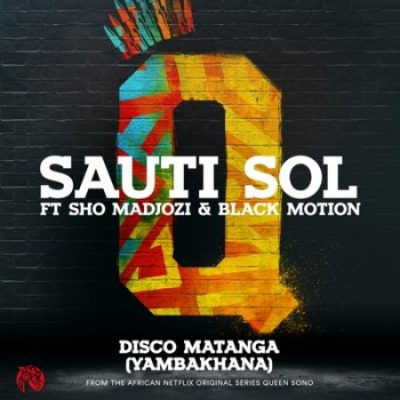 Sauti Sol – Disco Matanga (Yambakhana) Mp3 Download