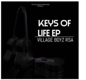 EP: Village Boyz RSA – Keys Of Life, Vol. 2 zip download