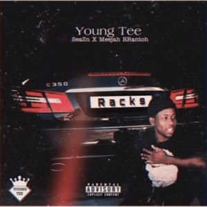 Young Tee – Racks Ft. SeaZn & Meejah Rrantoh mp3 download
