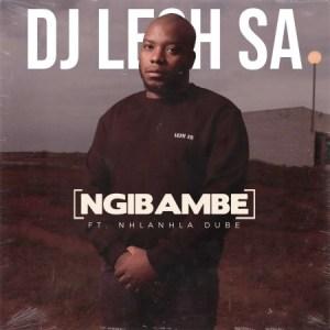DJ Lesh SA – Ngibambe Ft. Nhlanhla Dube mp3 download