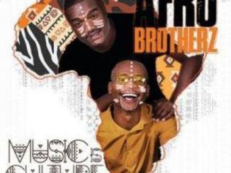 Album: Afro Brotherz – Music Is Culture zip download