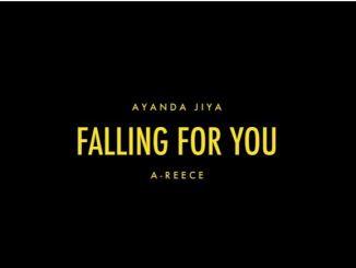 Ayanda Jiya – Falling For You Ft. A-Reece Download Video