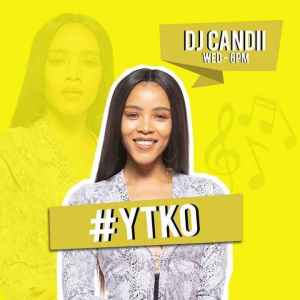 Dj Candii – YTKO 04 March 2020 mp3 download