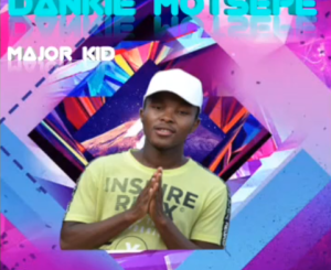 Major Kid Dankie Motsepe Mp3 Download