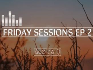Ace da Q – FRIDAY SESSIONS 2 mp3 download