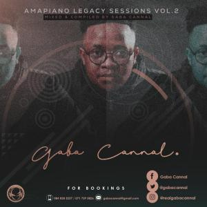 Gaba Cannal – Amapiano Legacy Sessions Vol. 02 zip download