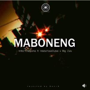 Imfez'emnyama – Maboneng Ft. Intaba Yasedubai & Big Zulu mp3 download