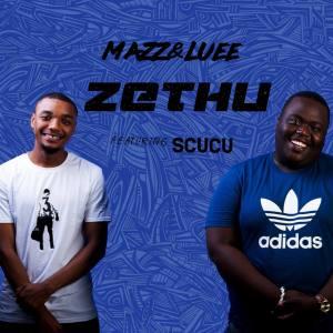 Mazz & Luee – Zethu Ft. Scucu mp3 download