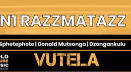 N1 Razzmatazz Vutela Mp3 Download