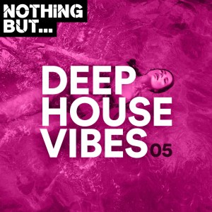 Nothing But… Deep House Vibes, Vol. 05 zip download