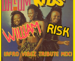 William Risk – Dalom Kids (Afro Vibez Tribute Mix) mp3 download