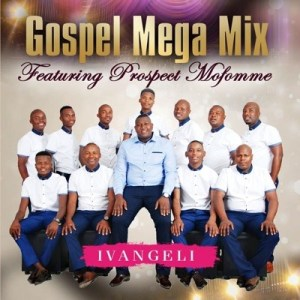 Gospel Mega Mix – Ngonyama Ft. Prospect Mofomme mp3 download