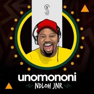 NDLOH JNR – Unomononi mp3 download