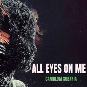 Camblom Subaria All Eyes on Me EP Zip Download