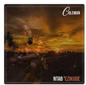 Coleman Ntab'ekizude Mp3 Download