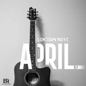 Loktion Boyz April Ep Zip Download
