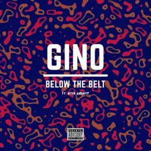 Gino Below The Belt Mp3 Download