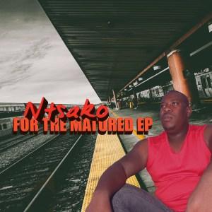 Ntsako For The Matured EP Zip Download