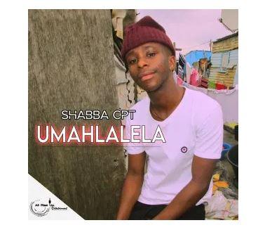 Shabba CPT Umahlalela Mp3 Download