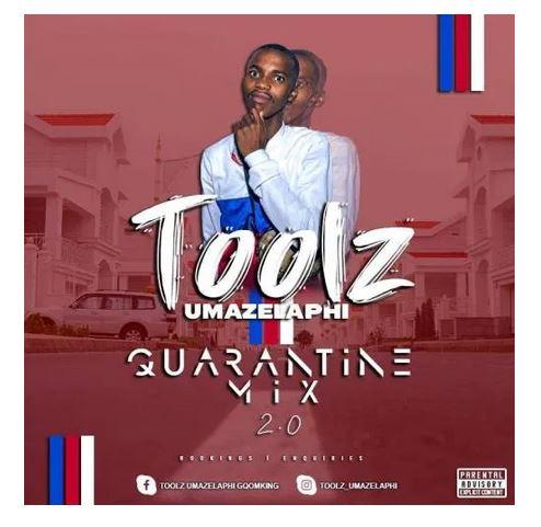 Toolz Umazelaphi Quarantine Mix 2.0 Mp3 Download
