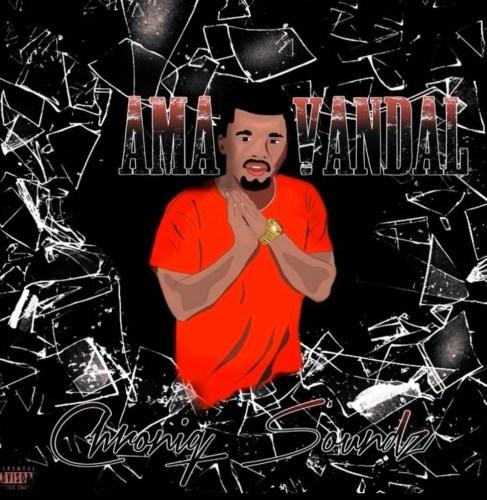 Chroniq Soundz Ama Vandal Mp3 Download