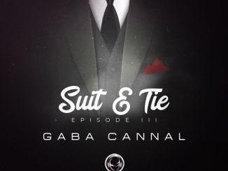 Download Gaba Cannal Suit & Tie Episode III Ep Fakaza