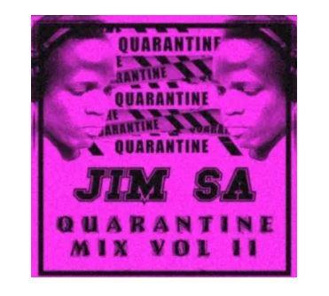 Jim SA Quarantine Mix Vol II Zip Download