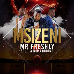Mr Freshly Msizeni Mp3 Download