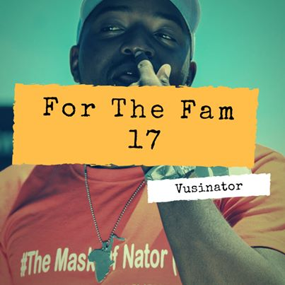Vusinator For The Fam 17 Mix Mp3 Download