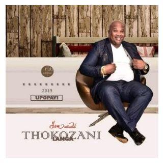 ALBUM: Thokozani Langa – Upopayi