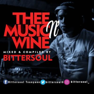 DOWNLOAD BitterSoul Thee Music N' Wine Vol.13 Mix Mp3