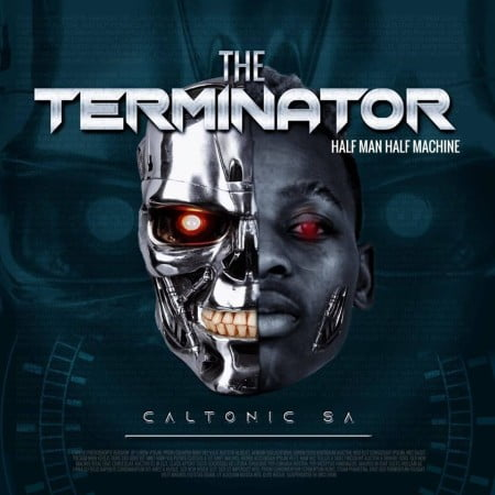 Caltonic SA The Terminator Album Zip Download Fakaza