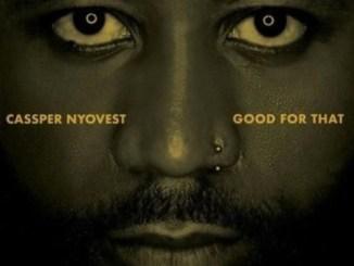 Download Cassper Nyovest Good For That Mp3