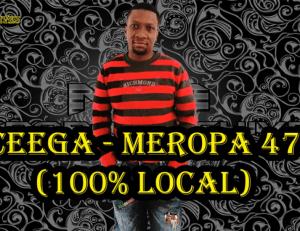 Ceega Meropa 47 Mp3 Download Fakaza