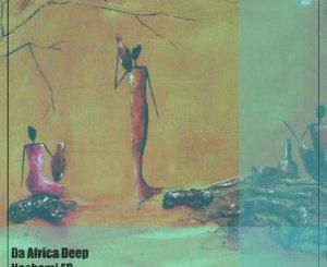 Da Africa Deep Nachami EP Zip Fakaza Download