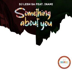 Dj Lesh SA Something About You Mp3 Fakaza Download