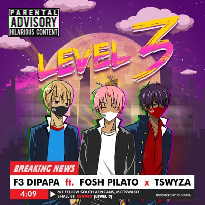 DOWNLOAD F3 Dipapa Level 3 Ft. Fosh Pilato & Tswyza Mp3
