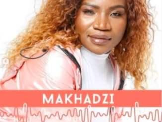Makhadzi Madzhakutswa Mp3 Fakaza Download
