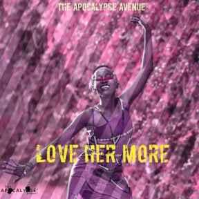 The Apocalypse Avenue Love Her More Mp3 Fakaza Download