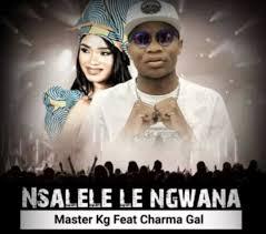 Master KG – Nsalele Le Ngwana Ft Charma Gal mp3 download