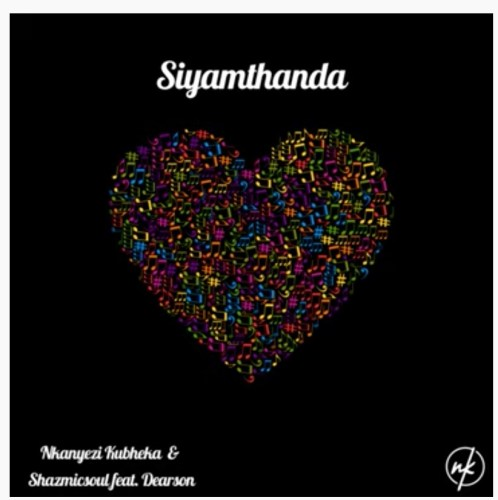 Nkanyezi Kubheka & Shazmicsoul Siyamthanda Mp3 Fakaza Download