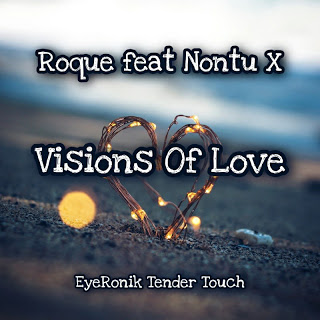 Roque Visions Of Love (EyeRonik Tender Touch) Mp3 Fakaza Download
