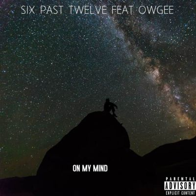 DOWNLOAD Six Past Twelve & Owgee On My Mind Mp3