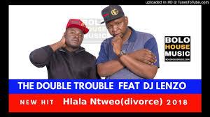The Double Trouble - Hlala Ntweo ft Dj Lenzo mp3 download