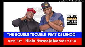 The Double Trouble - Hlala Ntweo ft Dj Lenzo mp3 download