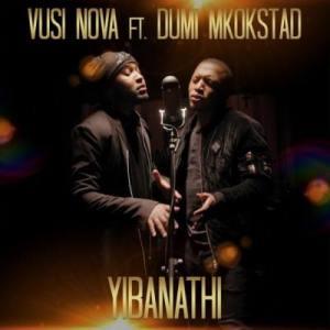 Vusi Nova Yibanathi Mp3 Fakaza Download